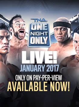 TNA2017年1月8日 PPV - TNA One Night Only 2017 PPV